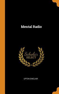 Mental Radio - Sinclair, Upton