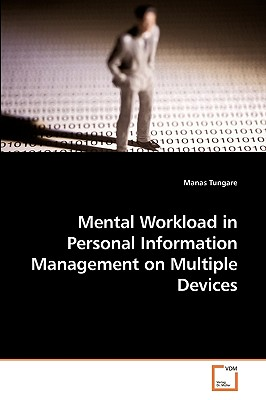 Mental Workload in Personal Information Management on Multiple Devices - Tungare, Manas