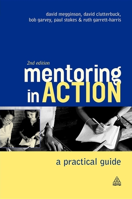 Mentoring in Action: A Practical Guide for Managers - Megginson, David, Professor