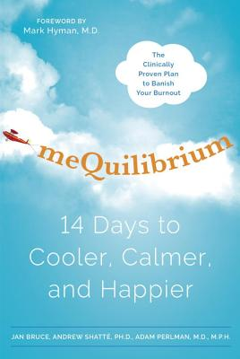 Mequilibrium: 14 Days to Cooler, Calmer, and Happier - Bruce, Jan