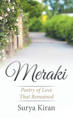 Meraki: Poetry of Love That Remained - Kiran, Surya