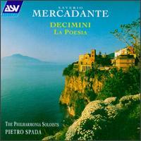 Mercadante: Decimini/La Poesia - David K. Jones (cello); David Nolan (violin); Jane Marshall (horn); Jocelyn Gale (cello); Kenneth Smith (flute);...