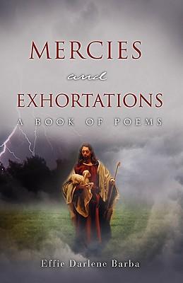Mercies and Exhortations - Barba, Effie Darlene