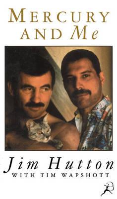 Mercury and Me - Hutton, Jim, and Wapshott, Tim