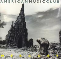 Mercury - American Music Club