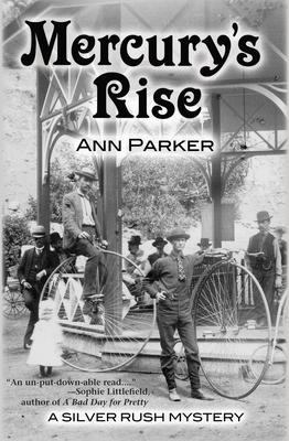 Mercury's Rise: A Silver Rush Mystery - Parker, Ann