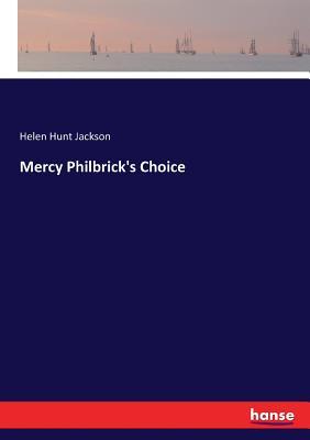 Mercy Philbrick's Choice - Jackson, Helen Hunt