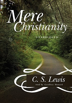 Mere Christianity - Lewis, C S, and Howard, Geoffrey (Read by)