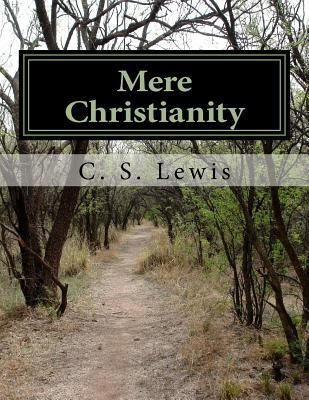 Mere Christianity - Lewis, C S