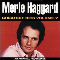 Merle Haggard: Greatest Hits, Vol. 2 - Merle Haggard