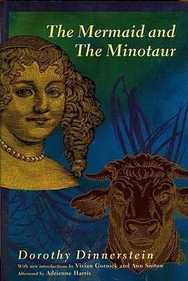 Mermaid and the Minotaur - Dinnerstein, Dorothy, and Harris, Adrienne (Afterword by)