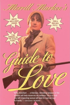 Merrill Markoe's Guide to Love - Markoe, Merrill