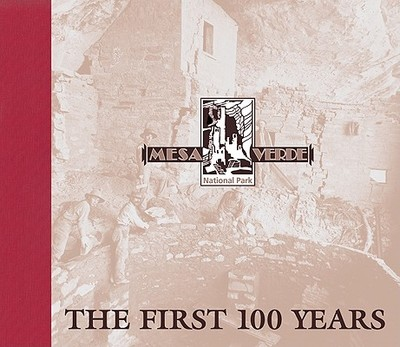 Mesa Verde National Park: The First 100 Years - Houk, Rose (Editor), and Marcovecchio, Faith (Editor), and Smith, Duane A, Professor (Editor)