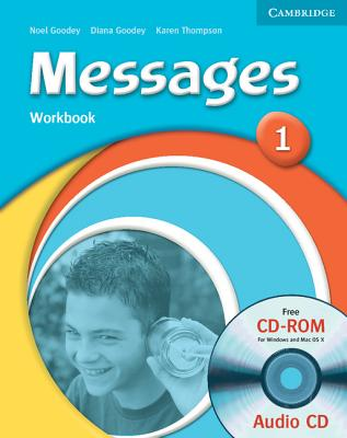 Messages 1 Workbook - Goodey, Diana, and Goodey, Noel, and Thompson, Karen