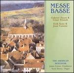 Messe Basse: Gabriel Fauré & César Franck, Erik Satie & Jean Catorie