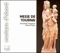 Messe de Tournai - Ensemble Organum; Frederic Richard (tenor); Josep Benet (tenor); Josep Cabré (baritone); Malcolm Bothwell (bass);...