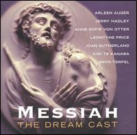 Messiah: The Dream Cast - Anne Sofie von Otter (mezzo-soprano); Anthony Rolfe Johnson (tenor); Arleen Augér (soprano); Bryn Terfel (baritone);...