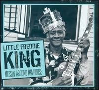 Messin' Around tha House - Little Freddie King
