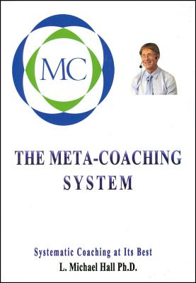 Meta-Coaching System: Systematic Coaching at Its Best - Hall, L Michael