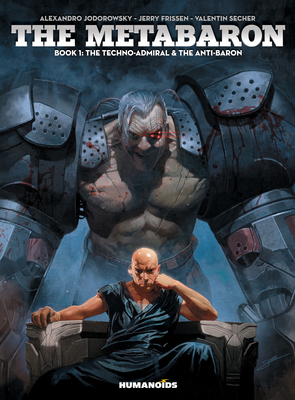 Metabaron, The - Book 1: The Anti-baron - Jodorowsky, Alexandro, and Frissen, Jerry, and Secher, Valentin (Artist)