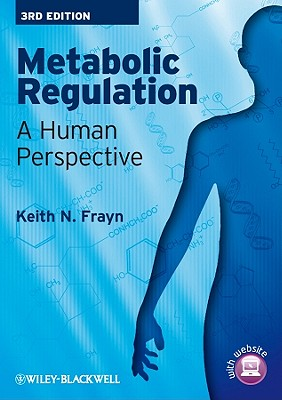 Metabolic Regulation: A Human Perspective - Frayn, Keith N, Professor, ScD, PhD