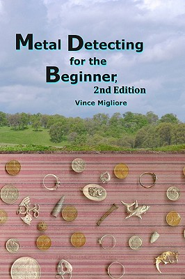 Metal Detecting for the Beginner - Migliore, Vince