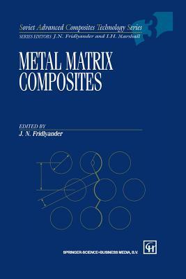 Metal Matrix Composites - Fridlyander, J (Editor)