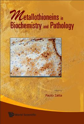 Metallothioneins in Biochemistry and Pathology - Zatta, Paolo (Editor)