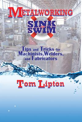 Metalworking Sink or Swim - Lipton, Tom