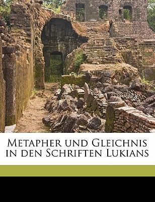 Metapher Und Gleichnis in Den Schriften Lukians - Schmidt, Oskar 1873-