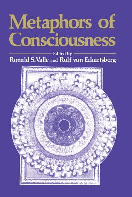Metaphors of Conciousness - Valle, Ronald S (Editor), and Capra, Fritjof, Professor, PhD (Foreword by), and Von Eckartsberg, Rolf (Editor)