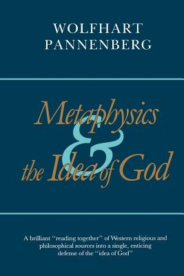 Metaphysics and the Idea of God - Pannenberg, Wolfhart, and Clayton, Philip (Translated by)