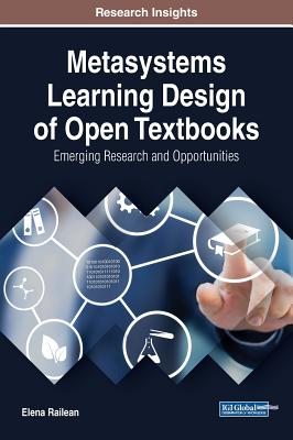 Metasystems Learning Design of Open Textbooks: Emerging Research and Opportunities - Railean, Elena