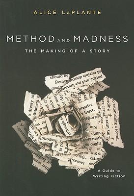 Method and Madness: The Making of a Story - LaPlante, Alice