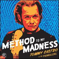 Method to My Madness - Tommy Castro & the Painkillers