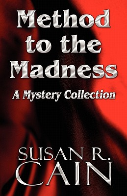 Method to the Madness: A Mystery Collection - Cain, Susan R