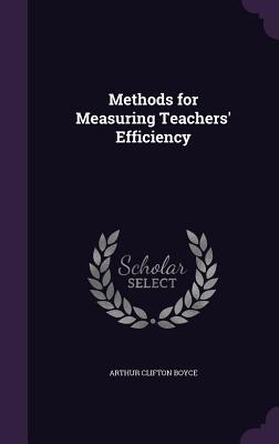 Methods for Measuring Teachers' Efficiency - Boyce, Arthur Clifton