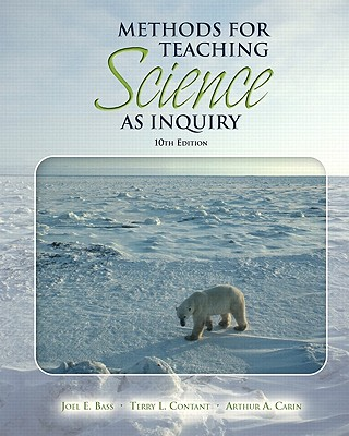 Methods for Teaching Science as Inquiry - Bass, Joel L, and Contant, Terry L, and Carin, Arthur A