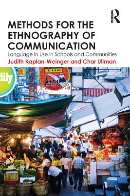 Methods for the Ethnography of Communication: Language in Use in Schools and Communities - Kaplan-Weinger, Judith