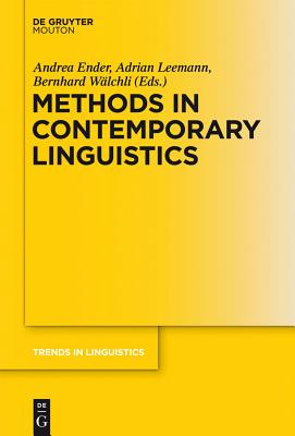Methods in Contemporary Linguistics - Ender, Andrea (Editor), and Leemann, Adrian, Dr. (Editor), and W Lchli, Bernhard (Editor)