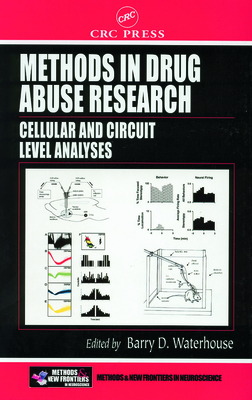 Methods in Drug Abuse Research: Cellular and Circuit Level Analyses - Waterhouse, Barry D (Editor)