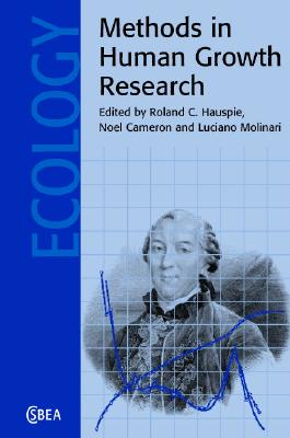 Methods in Human Growth Research - Hauspie, Roland C (Editor), and Cameron, Noel, PH.D. (Editor), and Molinari, Luciano (Editor)