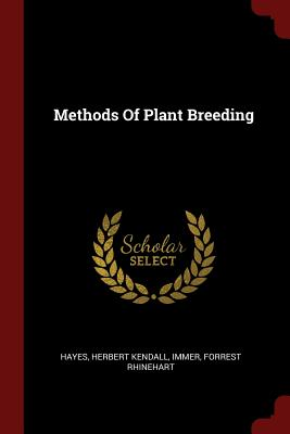 Methods of Plant Breeding - Hayes, Herbert Kendall, and Immer, Forrest Rhinehart