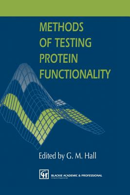 Methods of Testing Protein Functionality - Hall, George M (Editor)