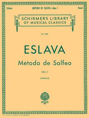 Metodo de Solfeo - Book I: Schirmer Library of Classics Volume 1376 Voice Technique - Eslava, D Hilarion (Composer)