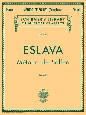 Metodo de Solfeo - Complete: Voice Technique - Eslava, D Hilarion (Composer), and Carrillo, Julian (Editor)