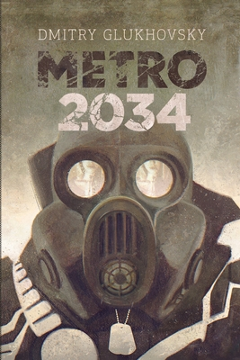 Metro 2034: Illustrated edition - Glukhovsky, Dmitry
