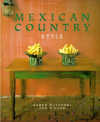 Mexican Country Style - Witynski, Karen, and Carr, Joe P