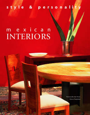 Mexican Interiors: Style and Personality - Am Editores (Editor), and Various Authors, and Fuentes, Omar (Editor)