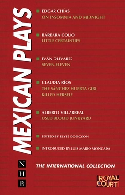 Mexican Plays - Dodgson, Elyse (Editor), and Moncada, Luis Mario (Introduction by)